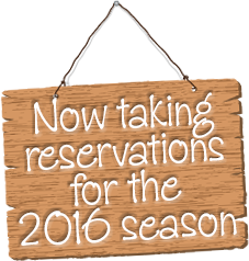 Now taking reservations for the 2016 season